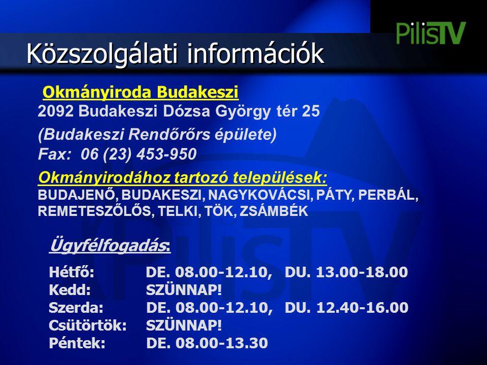 Közszolgálati információk 2092 Budakeszi Dózsa György tér 25 (Budakeszi Rendőrőrs épülete) Fax: 06 (23) 453-950 Okmányirodához tartozó települések: BU