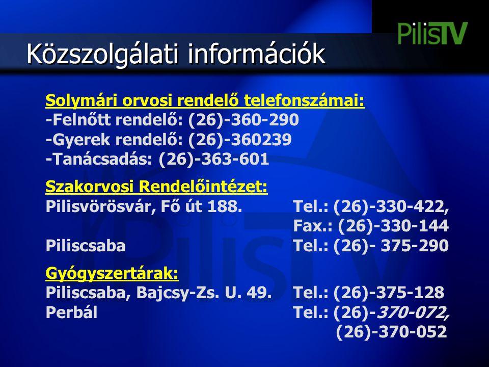 Közszolgálati információk Solymári orvosi rendelő telefonszámai: -Felnőtt rendelő: (26)-360-290 -Gyerek rendelő: (26)-360239 -Tanácsadás: (26)-363-601