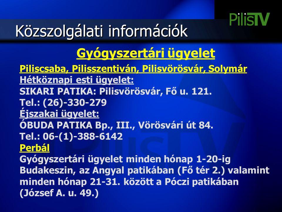 Közszolgálati információk Gyógyszertári ügyelet Piliscsaba, Pilisszentiván, Pilisvörösvár, Solymár Hétköznapi esti ügyelet: SIKARI PATIKA: Pilisvörösv