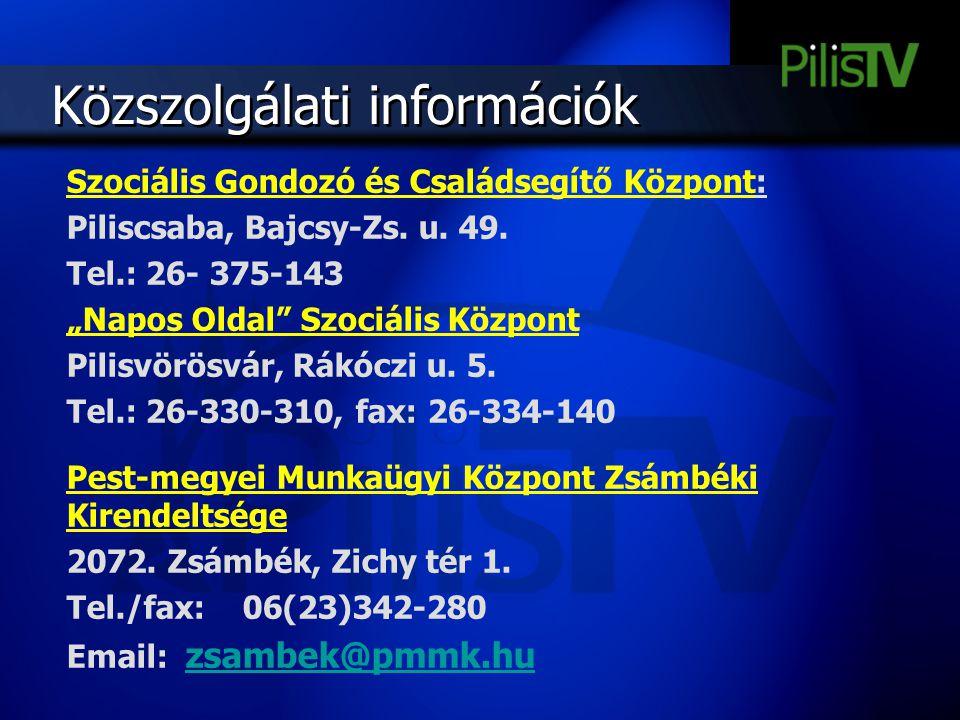 """Közszolgálati információk Szociális Gondozó és Családsegítő Központ: Piliscsaba, Bajcsy-Zs. u. 49. Tel.: 26- 375-143 """"Napos Oldal"""" Szociális Központ P"""