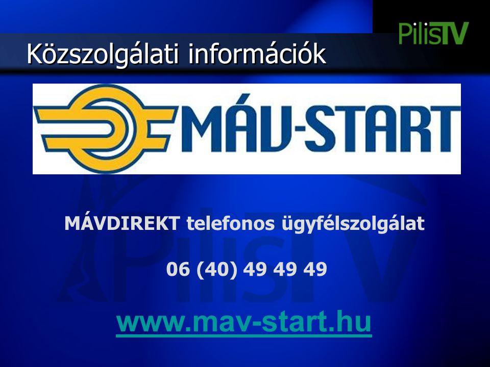 Közszolgálati információk MÁVDIREKT telefonos ügyfélszolgálat 06 (40) 49 49 49 www.mav-start.hu