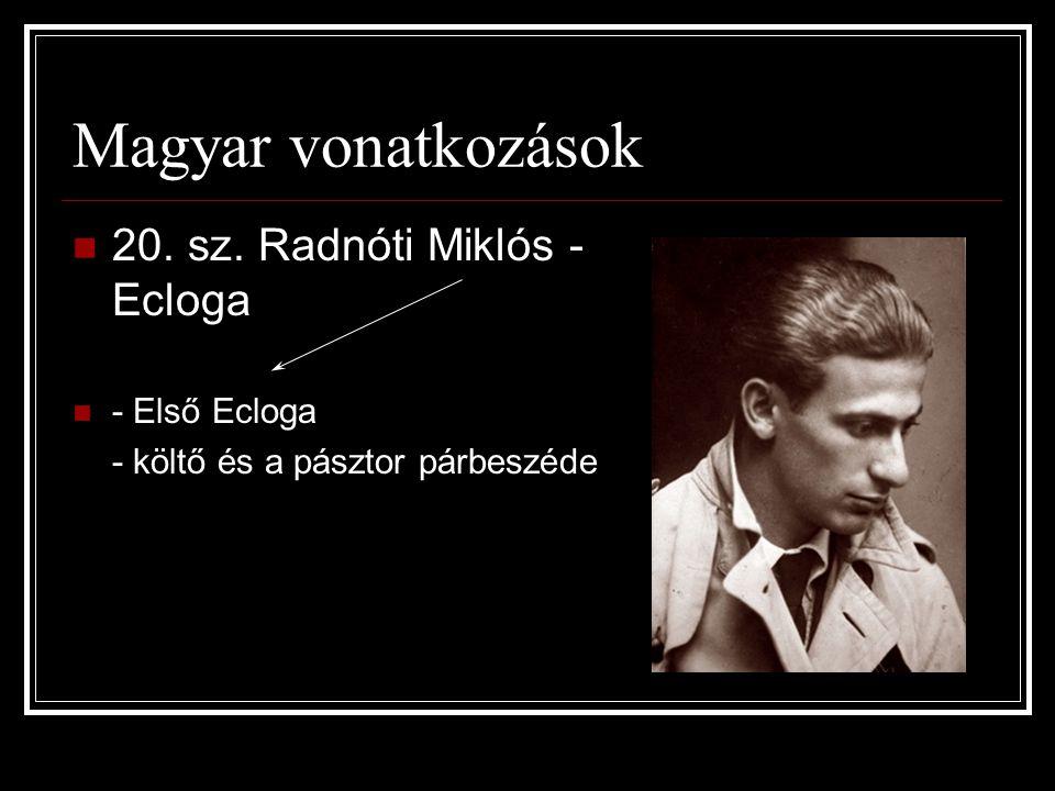 Magyar vonatkozások  20. sz. Radnóti Miklós - Ecloga  - Első Ecloga - költő és a pásztor párbeszéde