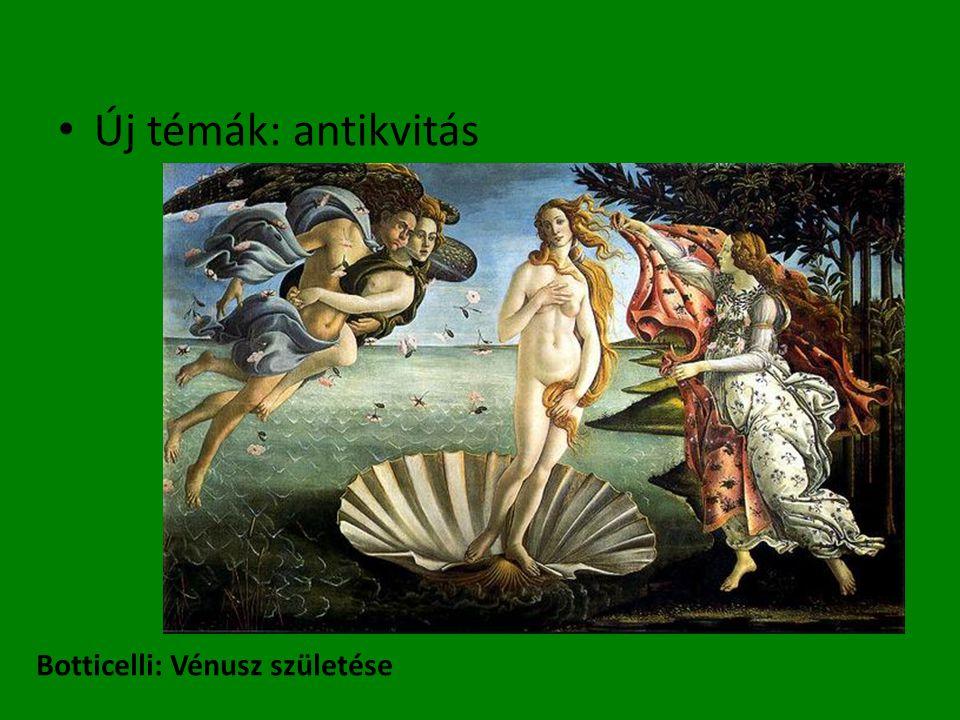 • Új témák: antikvitás Botticelli: Vénusz születése