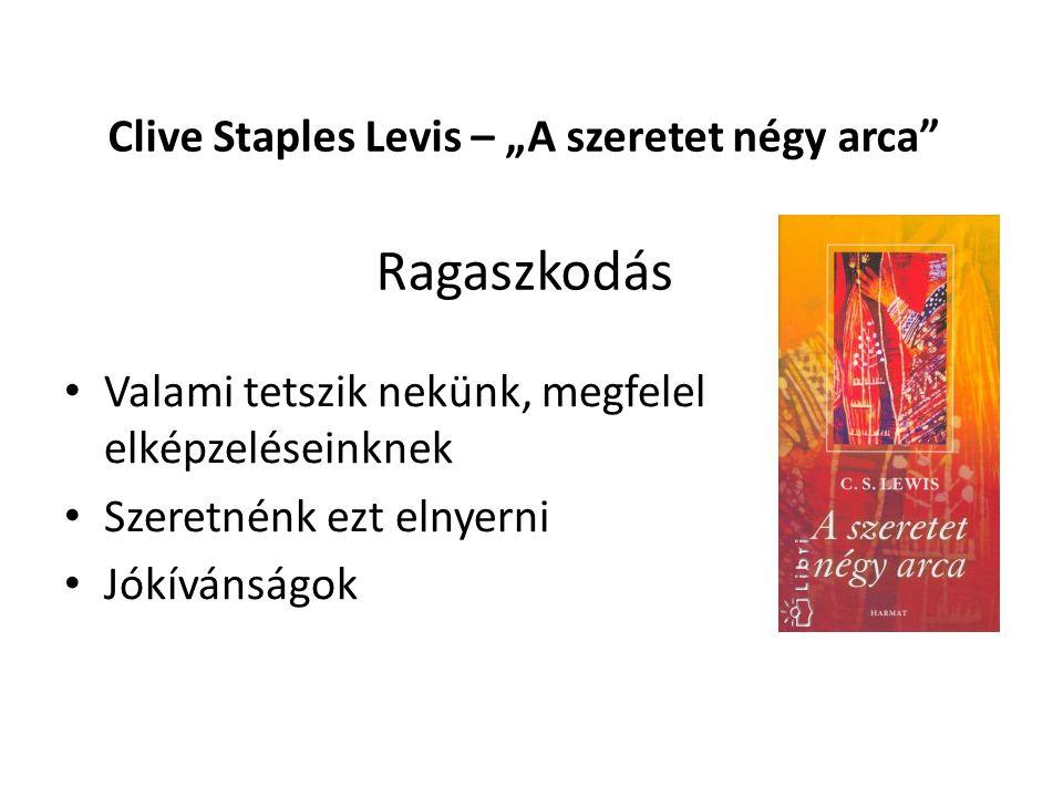 """Clive Staples Levis – """"A szeretet négy arca Barátság • Közös cél • Egy irányba tekintünk"""