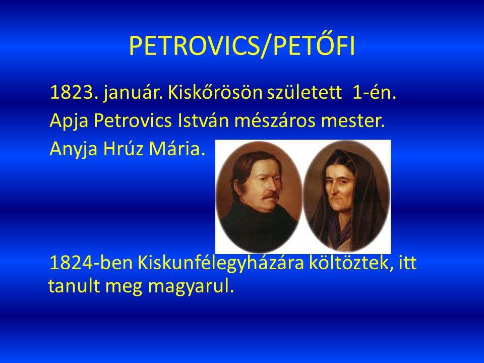 PETROVICS/PETŐFI 1823.január. Kiskőrösön született 1-én.