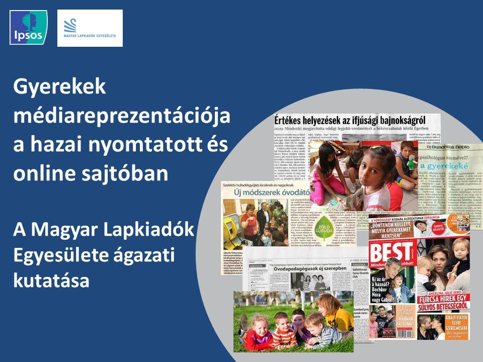 Gyerekek médiareprezentációja a hazai nyomtatott és online sajtóban A Magyar Lapkiadók Egyesülete ágazati kutatása