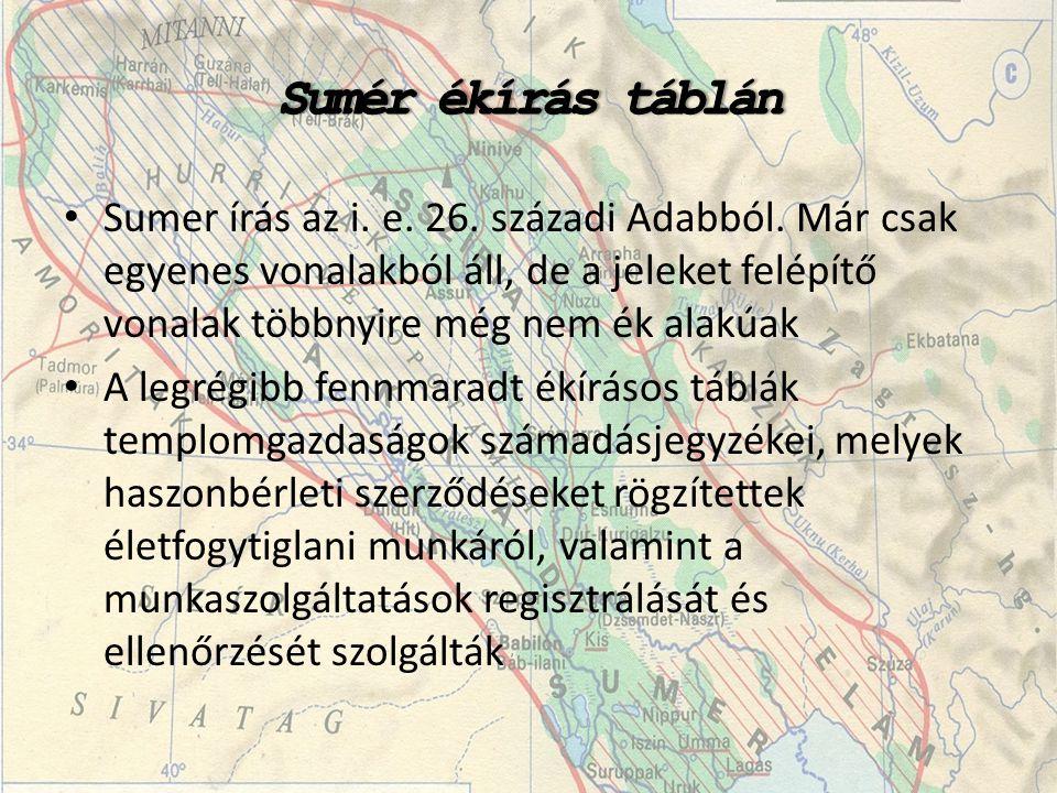 • Sumer írás az i.e. 26. századi Adabból.
