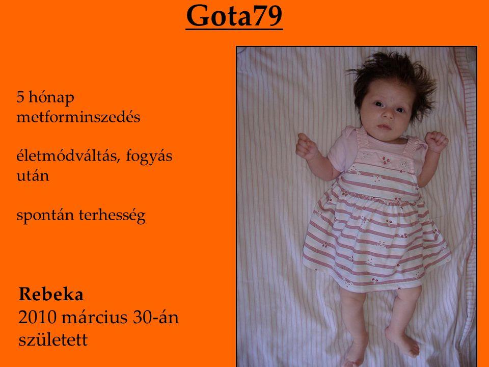 Gota79 5 hónap metforminszedés életmódváltás, fogyás után spontán terhesség Rebeka 2010 március 30-án született