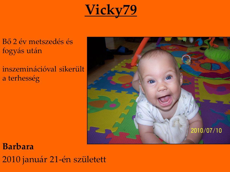 Melinda 5 hónap metszedés, és pajzsmirigy-kezelés után spontán terhesség Lilla 2010 augusztus 9-én született