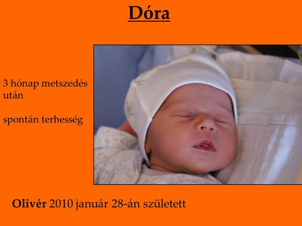 Lucy78 5 év sikertelenség majd 14 hónap met- szedés, pajzsmirigy- kezelés és fogyás után spontán terhesség Eszter 2010 augusztus 10-én született