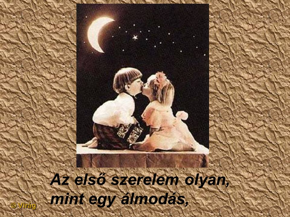 © Virág Ennyi az első szerelem.