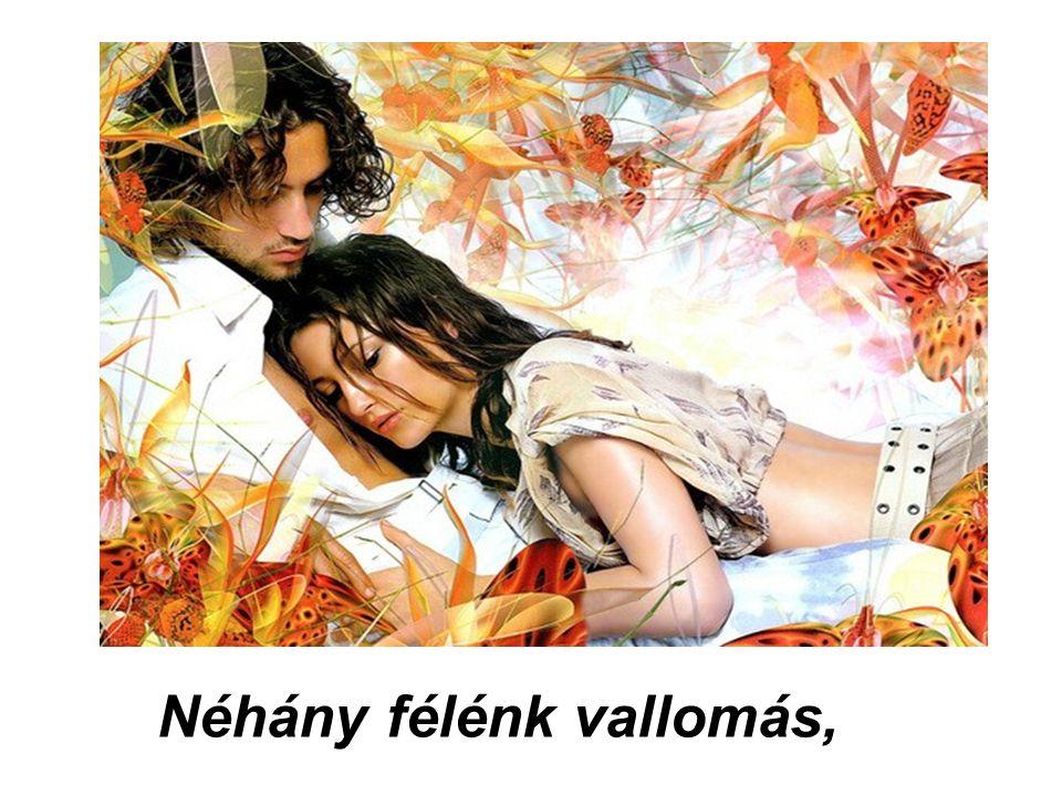 Az első szerelem mindhalálig elkísér.