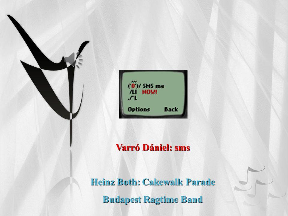 Varró Dániel: sms Heinz Both: Cakewalk Parade Budapest Ragtime Band