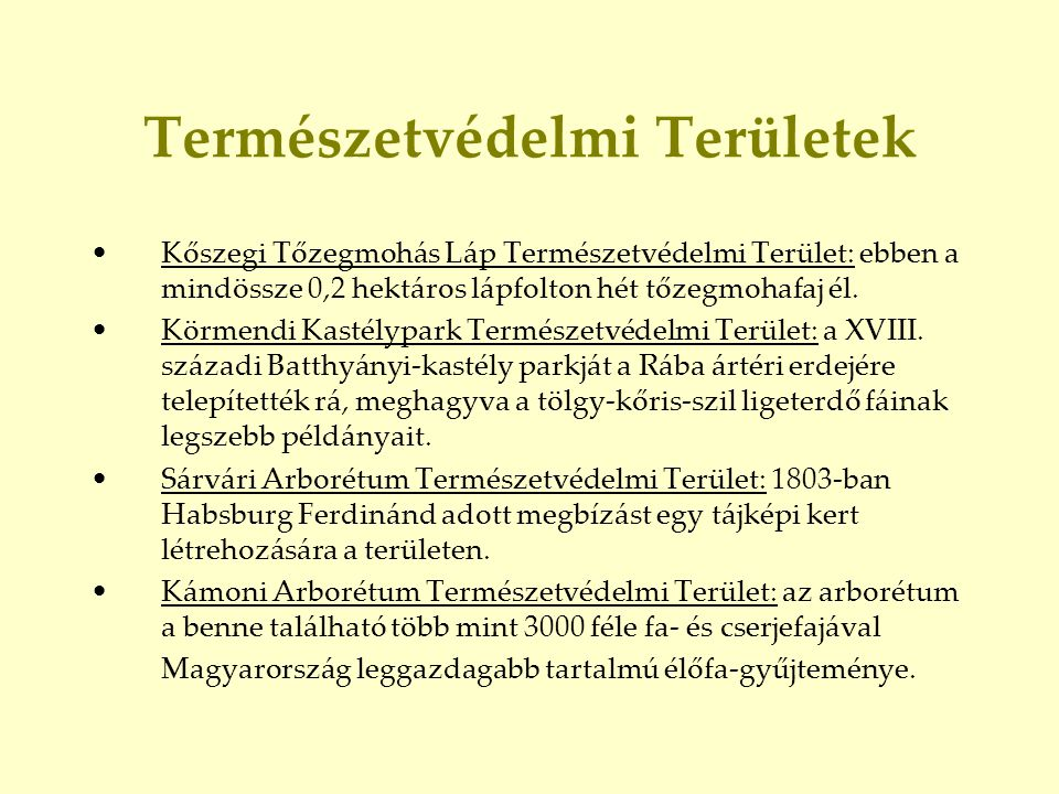 Természetvédelmi Területek •Kőszegi Tőzegmohás Láp Természetvédelmi Terület: ebben a mindössze 0,2 hektáros lápfolton hét tőzegmohafaj él. •Körmendi K