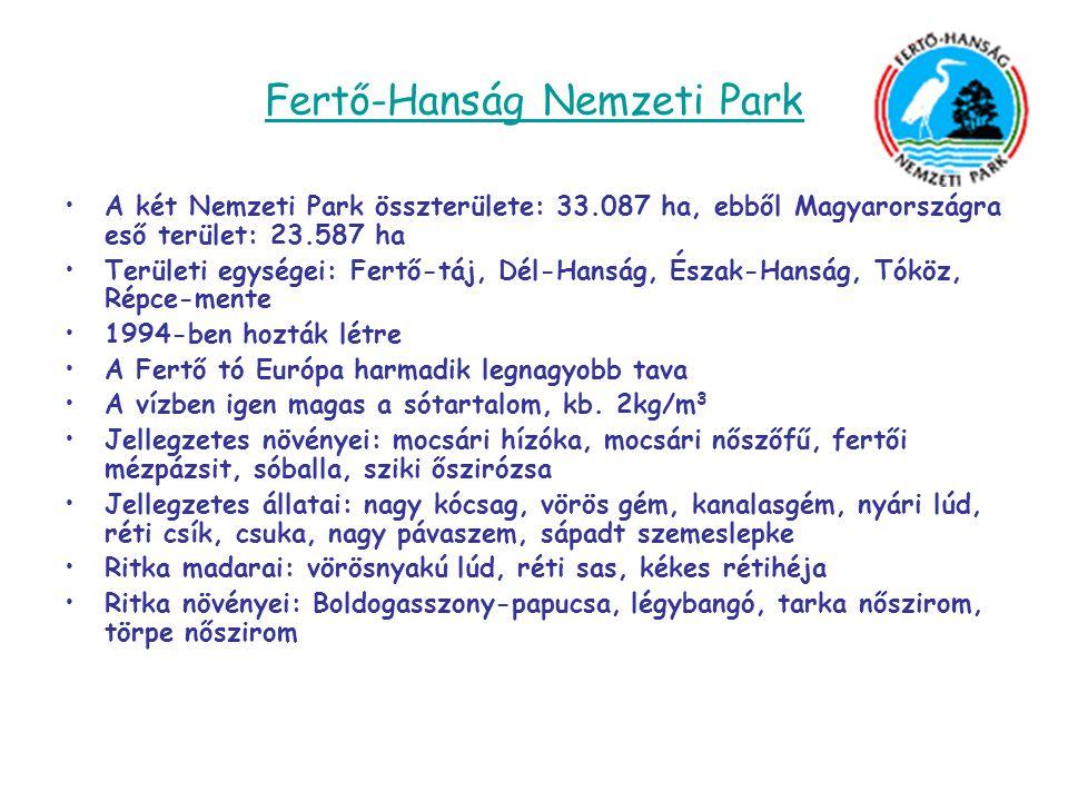 Fertő-Hanság Nemzeti Park •A két Nemzeti Park összterülete: 33.087 ha, ebből Magyarországra eső terület: 23.587 ha •Területi egységei: Fertő-táj, Dél-