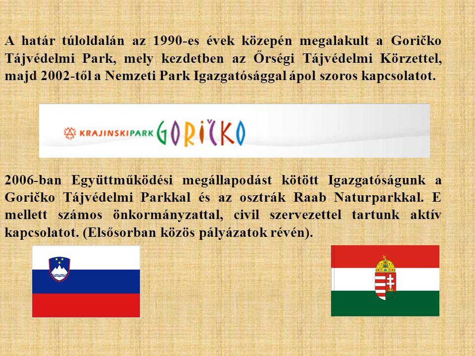 A határ túloldalán az 1990-es évek közepén megalakult a Goričko Tájvédelmi Park, mely kezdetben az Őrségi Tájvédelmi Körzettel, majd 2002-től a Nemzet