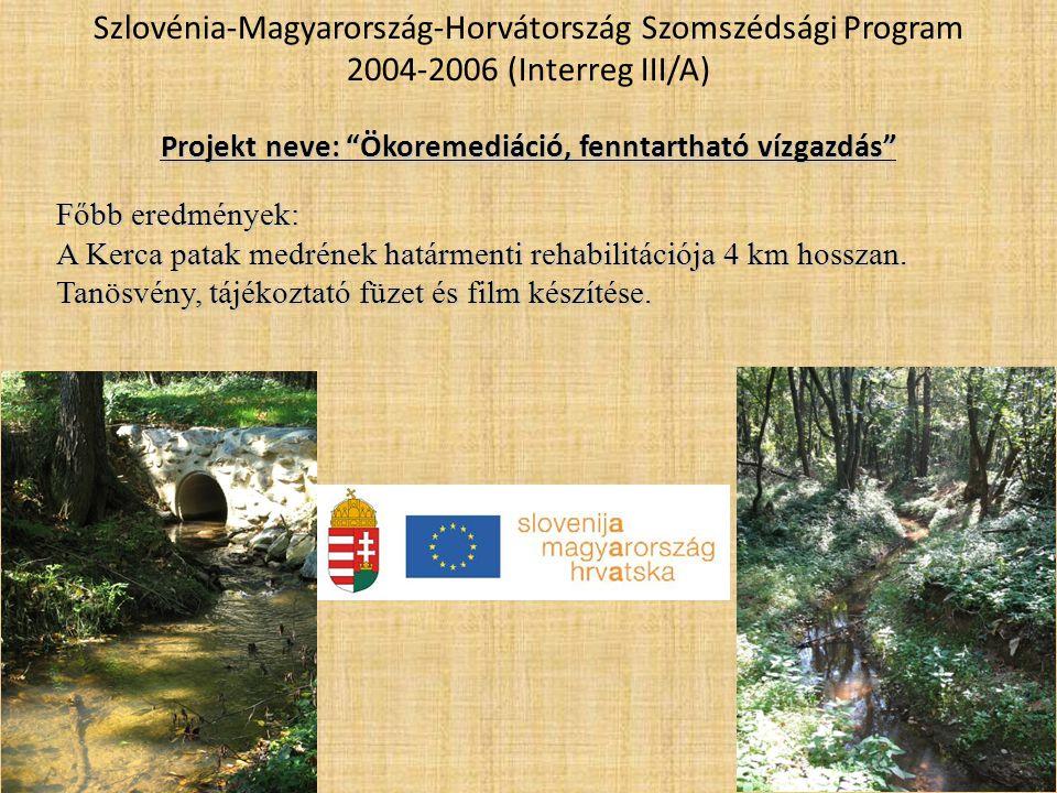 """Szlovénia-Magyarország-Horvátország Szomszédsági Program 2004-2006 (Interreg III/A) Projekt neve: """"Ökoremediáció, fenntartható vízgazdás"""" Főbb eredmén"""