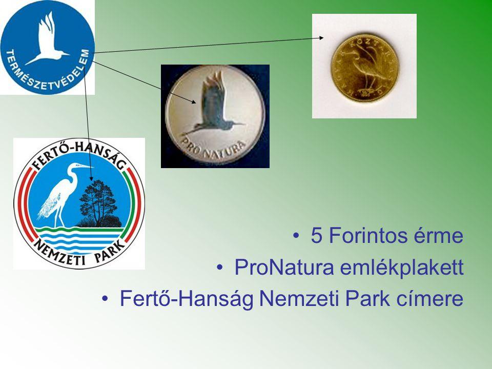 •5 Forintos érme •ProNatura emlékplakett •Fertő-Hanság Nemzeti Park címere