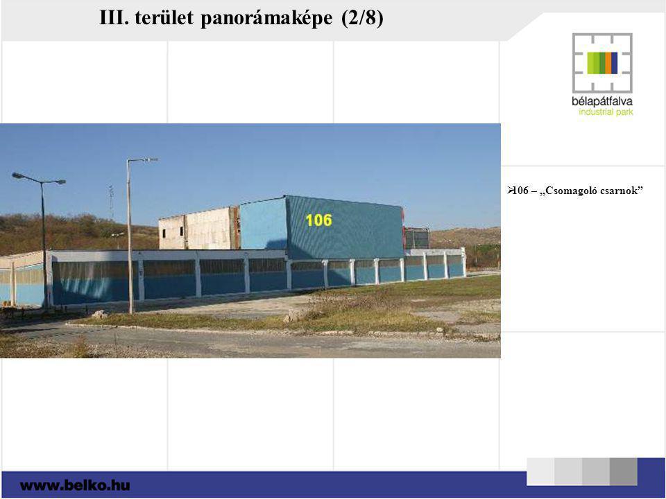 """ 106 – """"Csomagoló csarnok"""" III. terület panorámaképe (2/8)"""