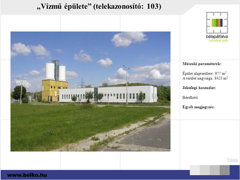 """""""Vízmű épülete"""" (telekazonosító: 103) Műszaki paraméterek: Épület alapterülete: 977 m 2 A terület nagysága: 8423 m 2 Jelenlegi használat: Bérelhető Eg"""
