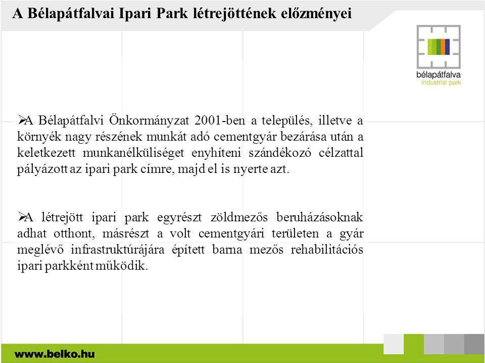 A Bélapátfalvai Ipari Park létrejöttének előzményei  A Bélapátfalvi Önkormányzat 2001-ben a település, illetve a környék nagy részének munkát adó cem