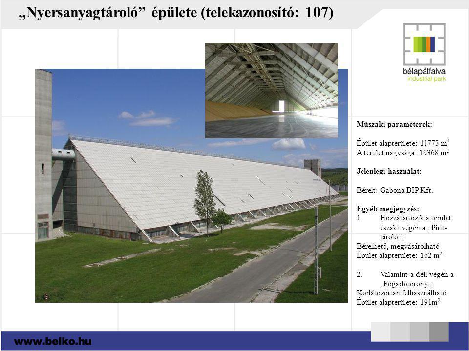 Műszaki paraméterek: Épület alapterülete: 11773 m 2 A terület nagysága: 19368 m 2 Jelenlegi használat: Bérelt: Gabona BIP Kft. Egyéb megjegyzés: 1.Hoz
