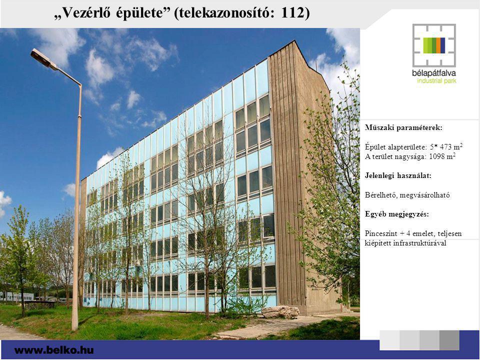 """""""Vezérlő épülete"""" (telekazonosító: 112) Műszaki paraméterek: Épület alapterülete: 5* 473 m 2 A terület nagysága: 1098 m 2 Jelenlegi használat: Bérelhe"""