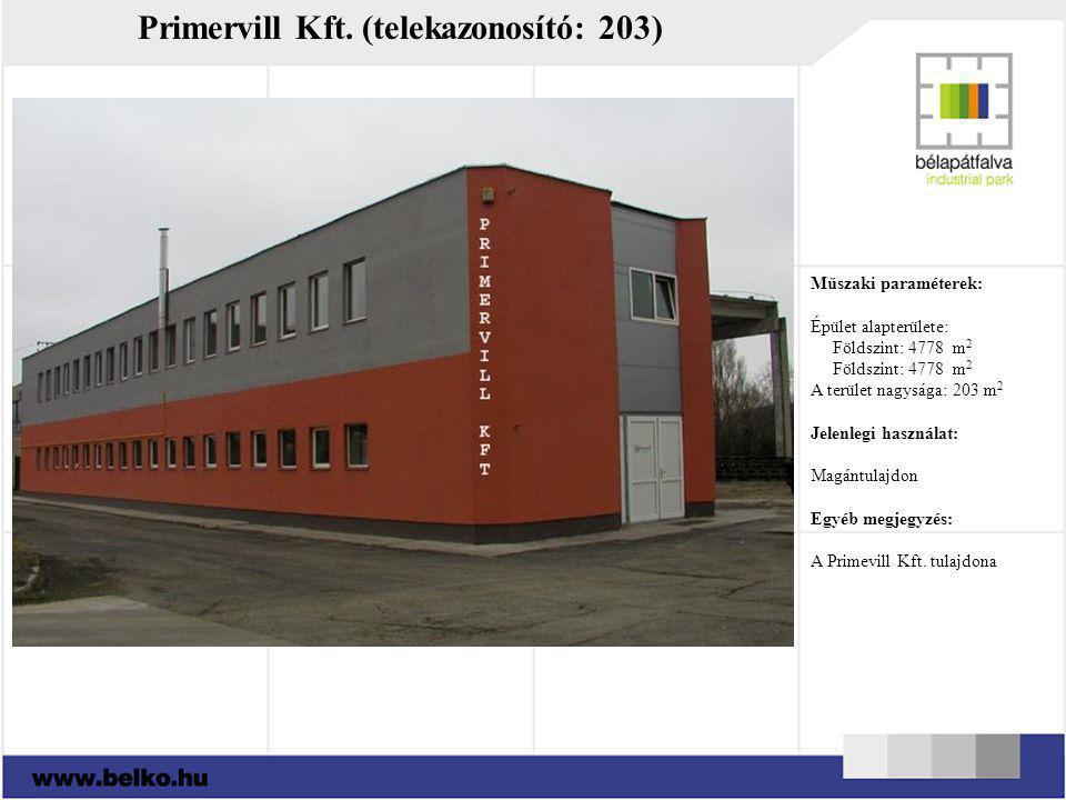 Primervill Kft. (telekazonosító: 203) Műszaki paraméterek: Épület alapterülete: Földszint: 4778 m 2 A terület nagysága: 203 m 2 Jelenlegi használat: M