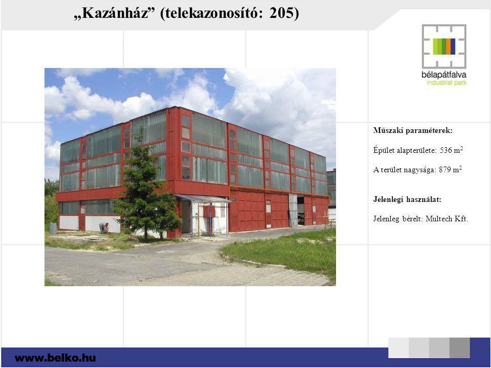"""""""Kazánház"""" (telekazonosító: 205) Műszaki paraméterek: Épület alapterülete: 536 m 2 A terület nagysága: 879 m 2 Jelenlegi használat: Jelenleg bérelt: M"""