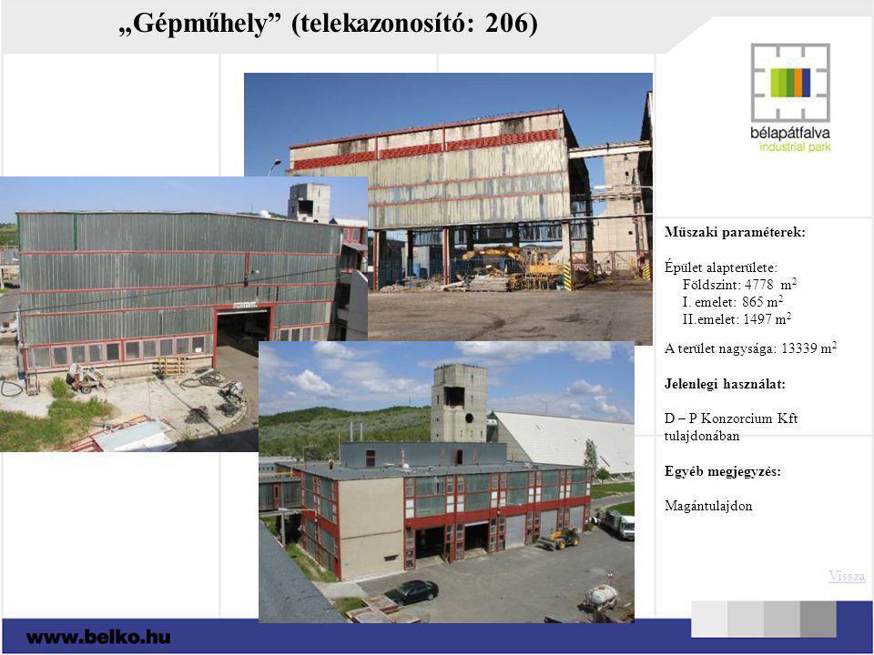 """""""Gépműhely"""" (telekazonosító: 206) Műszaki paraméterek: Épület alapterülete: Földszint: 4778 m 2 I. emelet: 865 m 2 II.emelet: 1497 m 2 A terület nagys"""