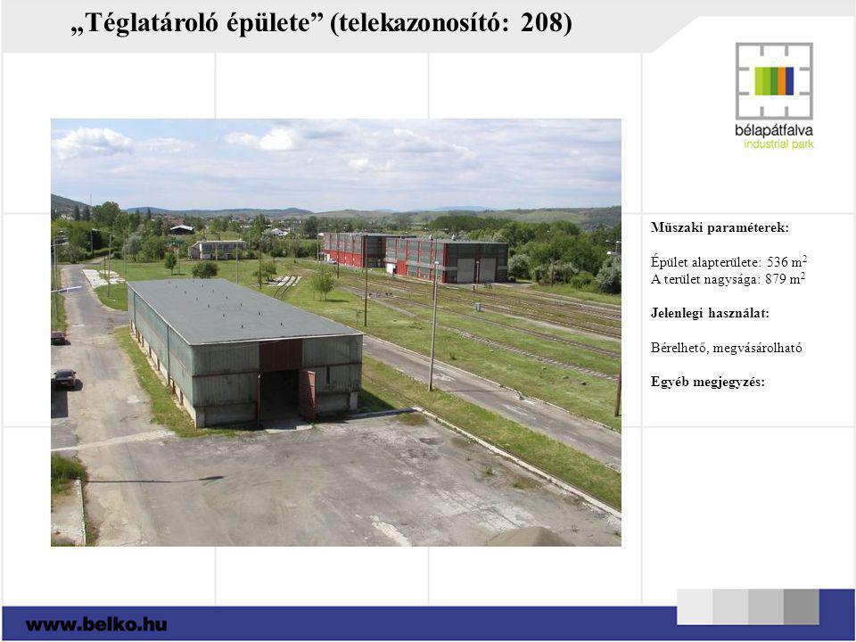 """""""Téglatároló épülete"""" (telekazonosító: 208) Műszaki paraméterek: Épület alapterülete: 536 m 2 A terület nagysága: 879 m 2 Jelenlegi használat: Bérelhe"""
