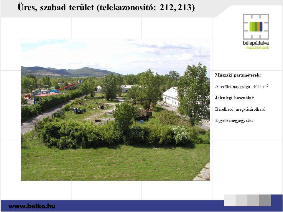 Üres, szabad terület (telekazonosító: 212, 213) Műszaki paraméterek: A terület nagysága: 4611 m 2 Jelenlegi használat: Bérelhető, megvásárolható Egyéb