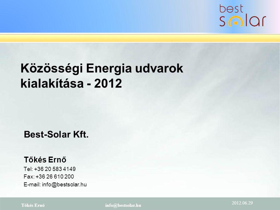 2012.06.29. Tőkés Ernőinfo@bestsolar.hu Best-Solar Kft. - cégbemutató