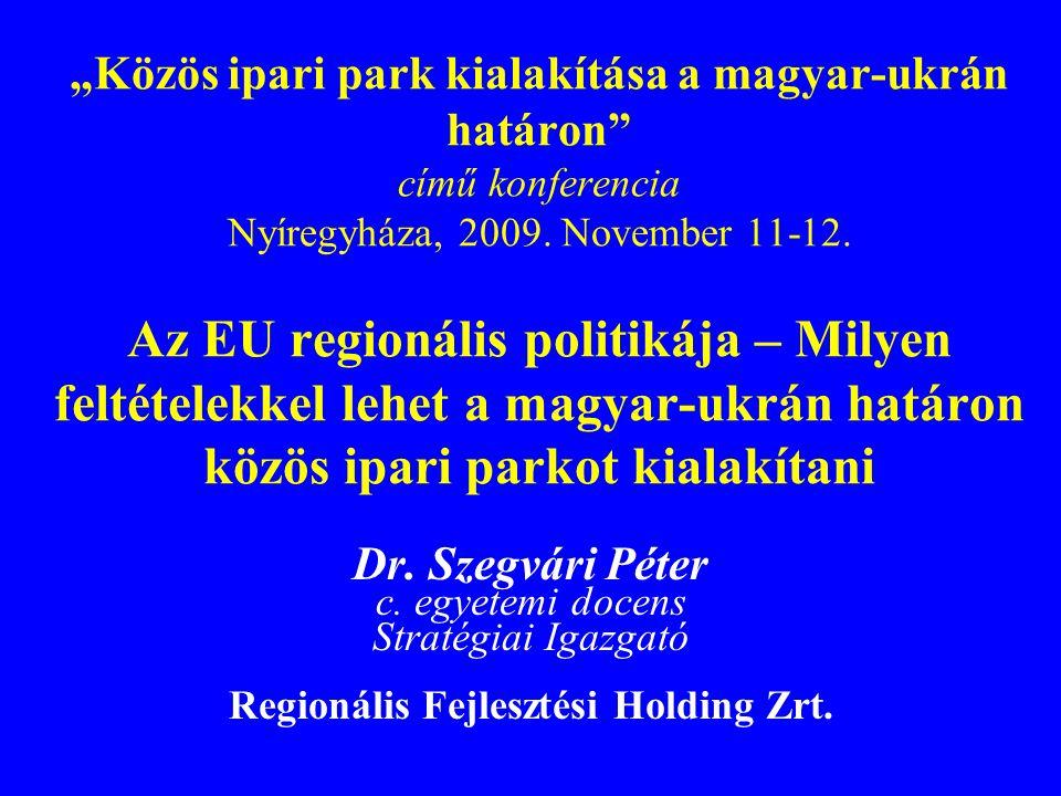 """""""Közös ipari park kialakítása a magyar-ukrán határon című konferencia Nyíregyháza, 2009."""