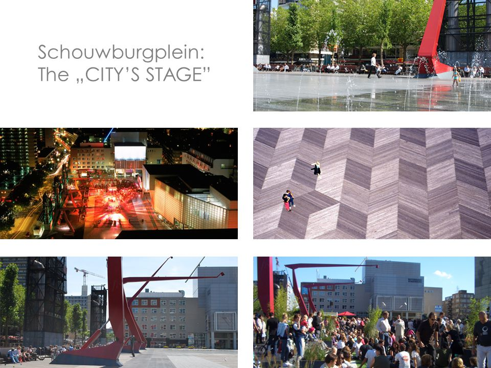 "Schouwburgplein: The ""CITY'S STAGE"