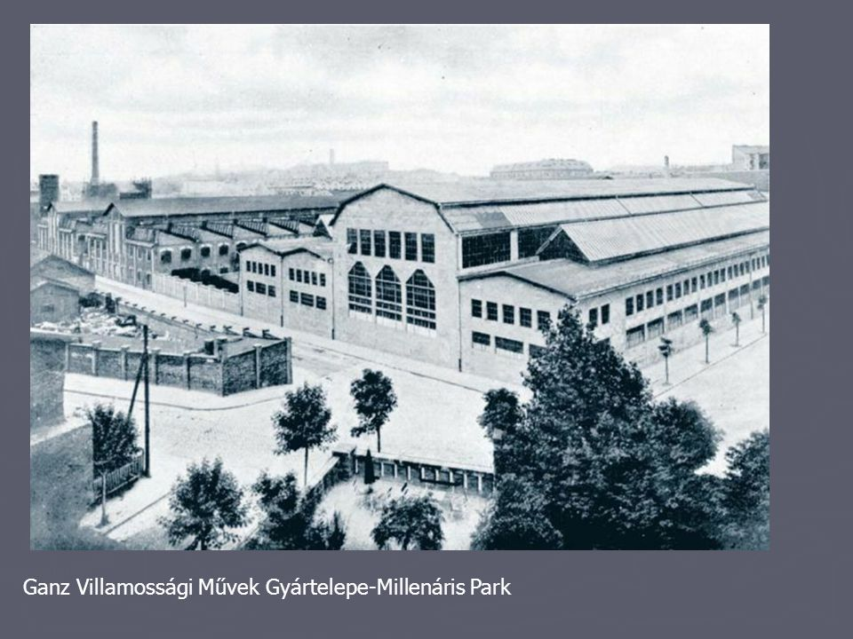 Ganz Villamossági Művek Gyártelepe-Millenáris Park