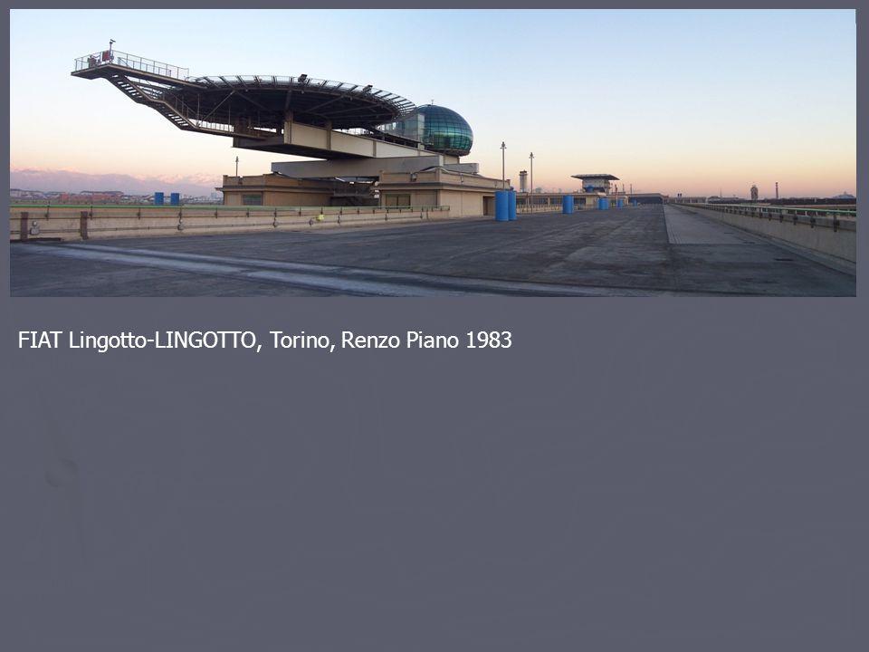 FIAT Lingotto-LINGOTTO, Torino, Renzo Piano 1983
