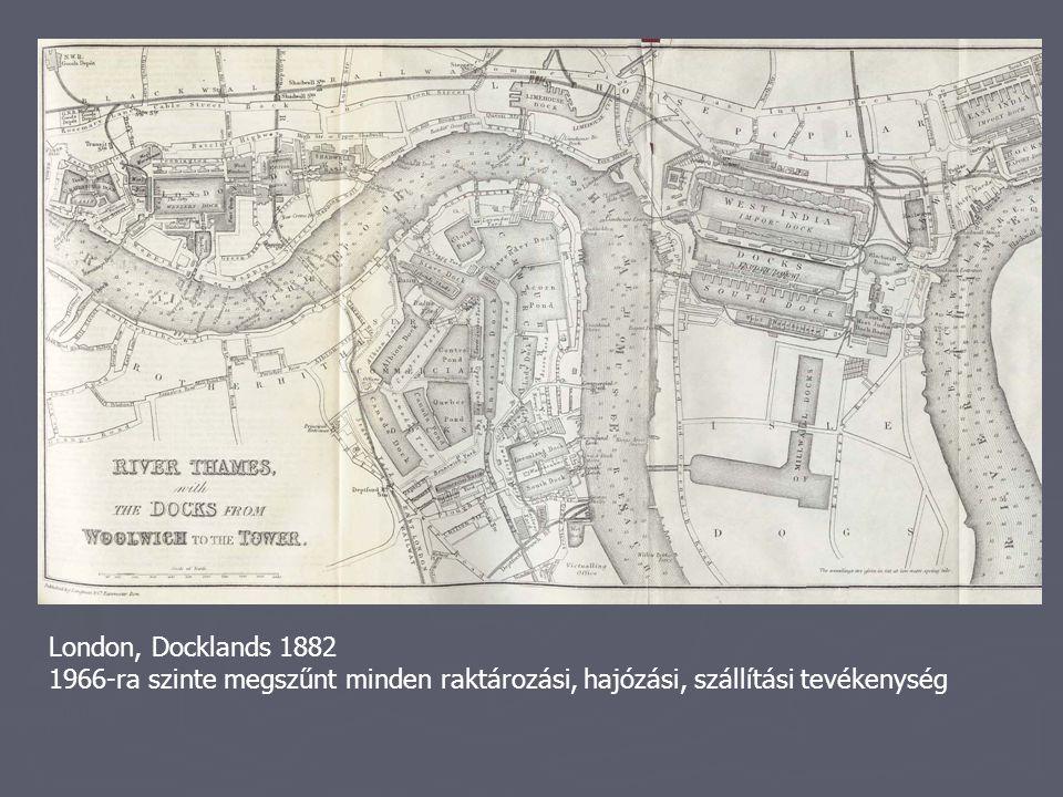 London, Docklands 1882 1966-ra szinte megszűnt minden raktározási, hajózási, szállítási tevékenység