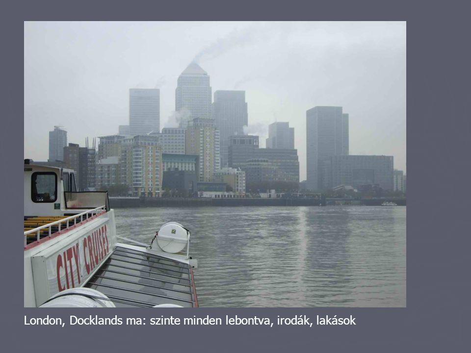 London, Docklands ma: szinte minden lebontva, irodák, lakások