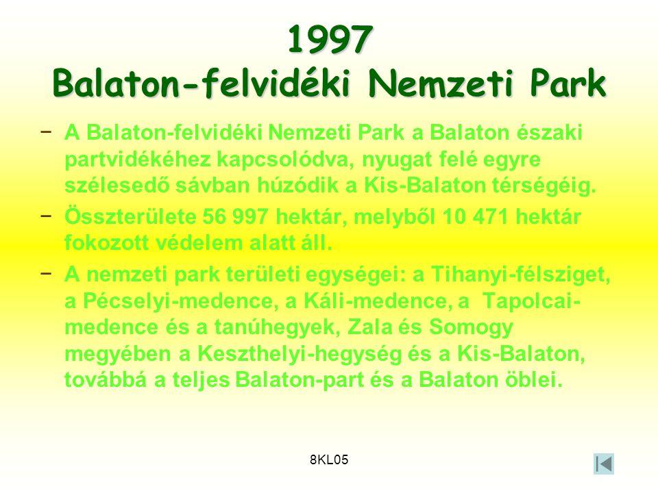 8KL05 1997 Balaton-felvidéki Nemzeti Park −A Balaton-felvidéki Nemzeti Park a Balaton északi partvidékéhez kapcsolódva, nyugat felé egyre szélesedő sá