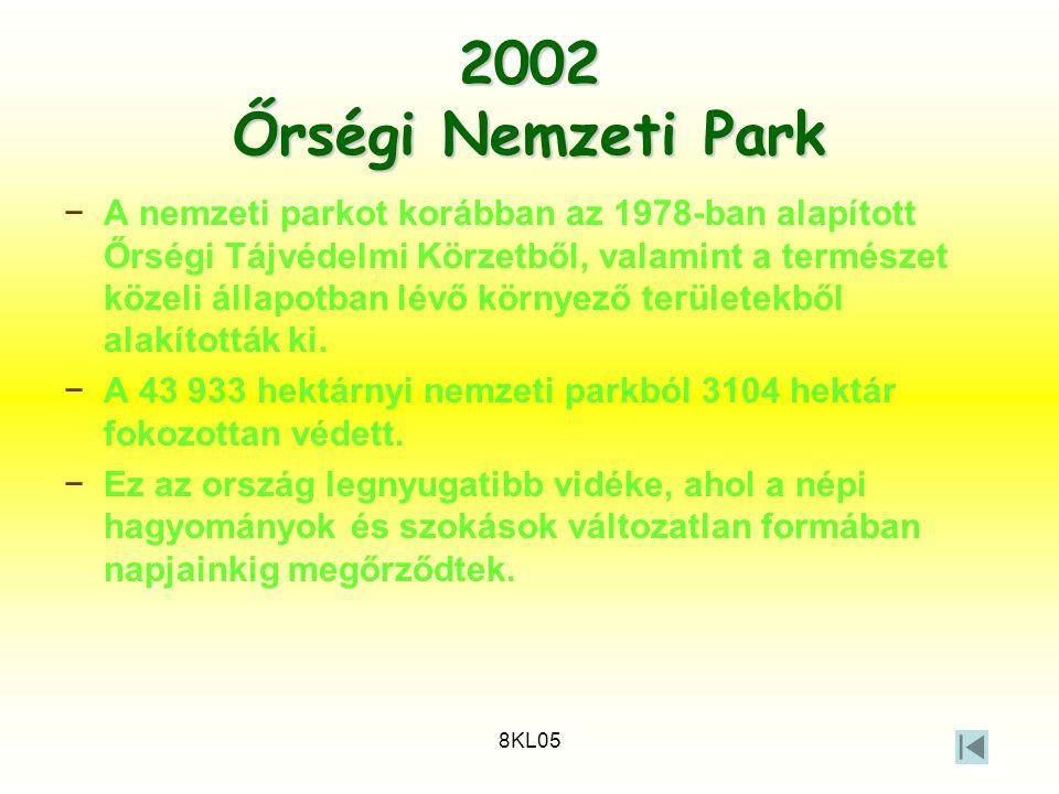 8KL05 2002 Őrségi Nemzeti Park −A nemzeti parkot korábban az 1978-ban alapított Őrségi Tájvédelmi Körzetből, valamint a természet közeli állapotban lé