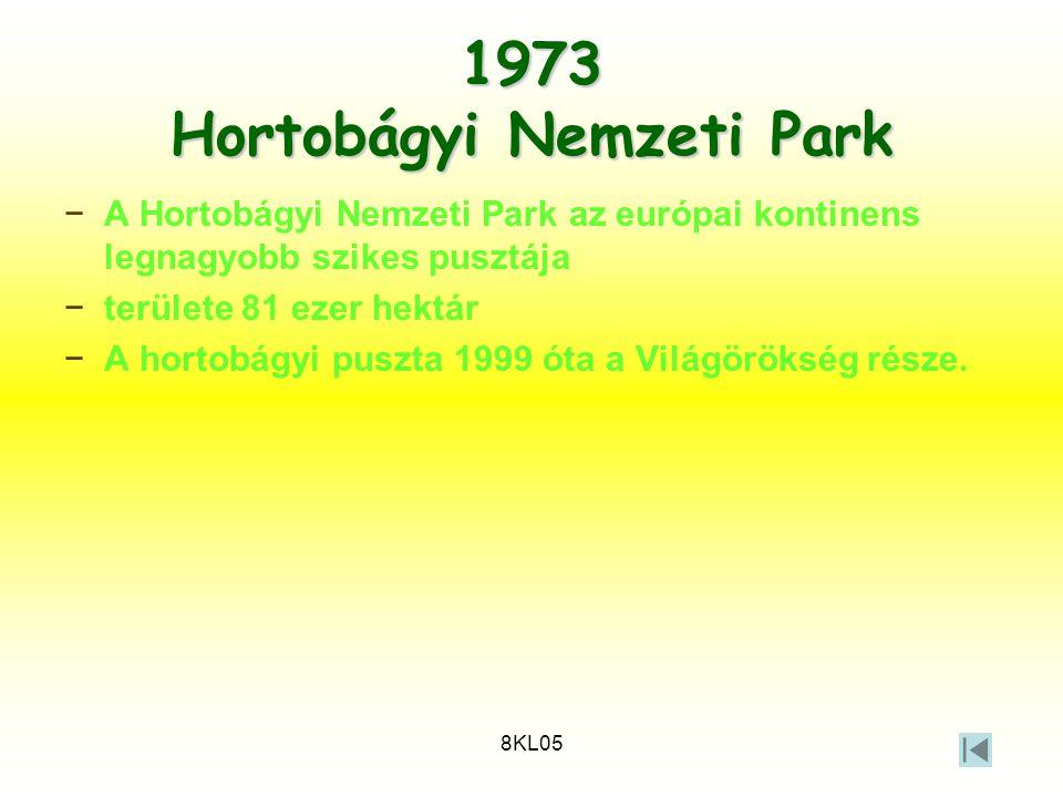 8KL05 1973 Hortobágyi Nemzeti Park −A Hortobágyi Nemzeti Park az európai kontinens legnagyobb szikes pusztája −területe 81 ezer hektár −A hortobágyi p