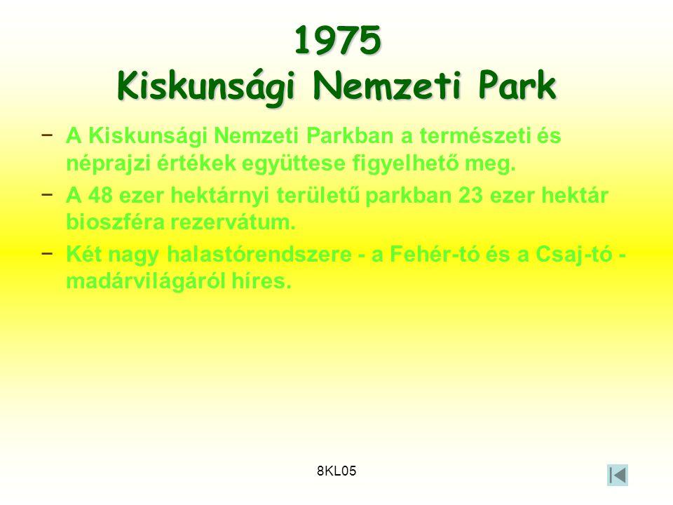 8KL05 1975 Kiskunsági Nemzeti Park −A Kiskunsági Nemzeti Parkban a természeti és néprajzi értékek együttese figyelhető meg. −A 48 ezer hektárnyi terül
