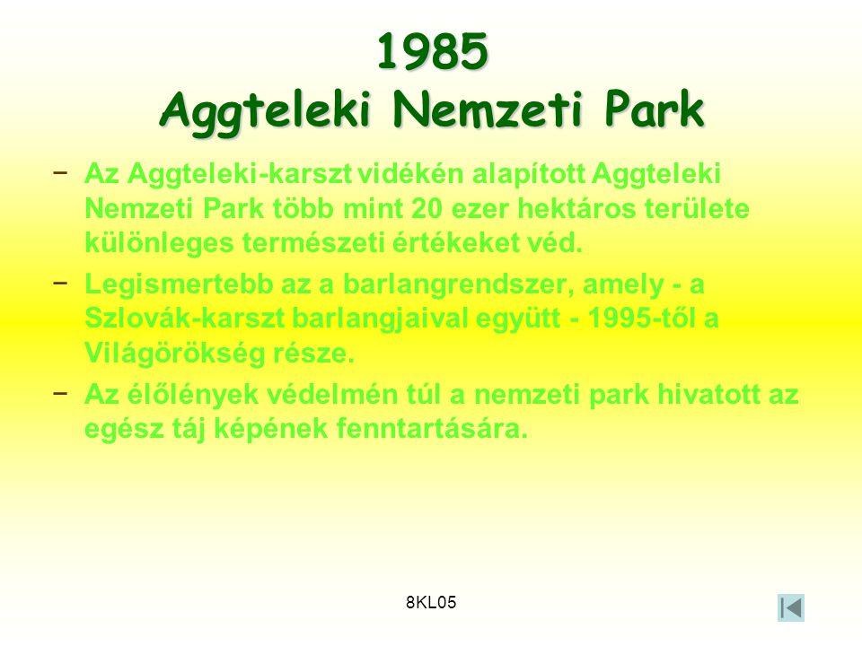 8KL05 1985 Aggteleki Nemzeti Park −Az Aggteleki-karszt vidékén alapított Aggteleki Nemzeti Park több mint 20 ezer hektáros területe különleges termész