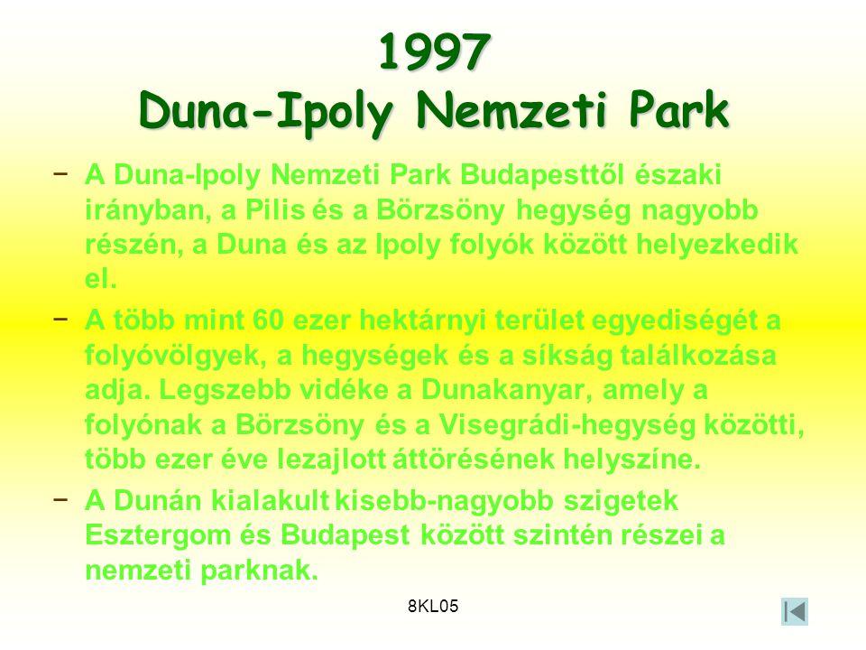 8KL05 1997 Duna-Ipoly Nemzeti Park −A Duna-Ipoly Nemzeti Park Budapesttől északi irányban, a Pilis és a Börzsöny hegység nagyobb részén, a Duna és az