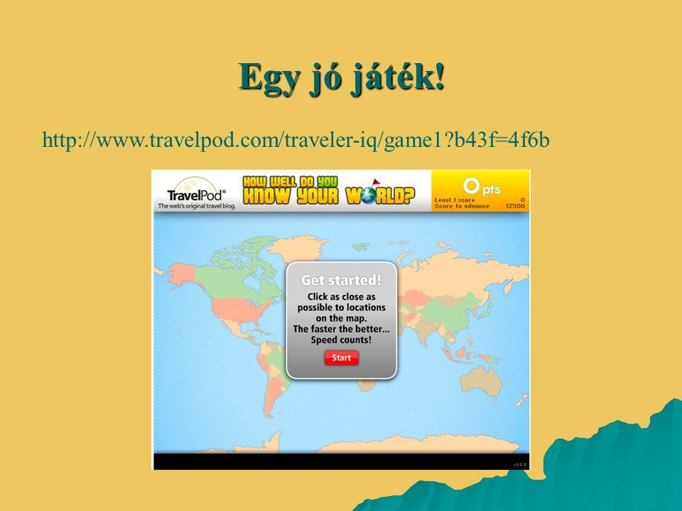 Egy jó játék! http://www.travelpod.com/traveler-iq/game1?b43f=4f6b