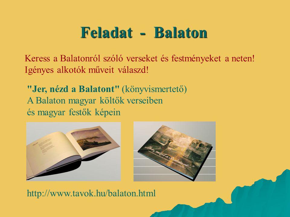 Keress a Balatonról szóló verseket és festményeket a neten! Igényes alkotók műveit válaszd! Feladat - Balaton