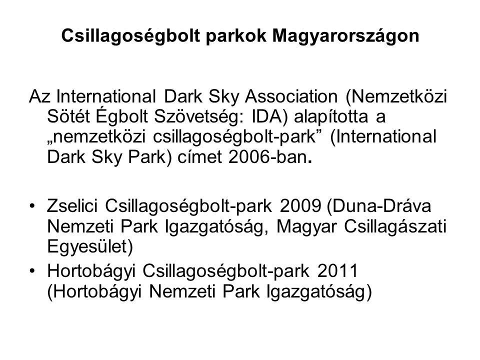 """Csillagoségbolt parkok Magyarországon Az International Dark Sky Association (Nemzetközi Sötét Égbolt Szövetség: IDA) alapította a """"nemzetközi csillago"""