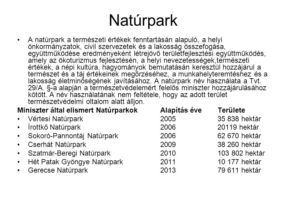 Natúrpark •A natúrpark a természeti értékek fenntartásán alapuló, a helyi önkormányzatok, civil szervezetek és a lakosság összefogása, együttműködése