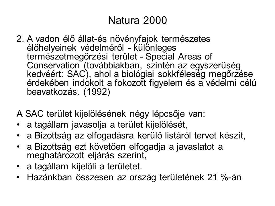 Natura 2000 2.A vadon élő állat-és növényfajok természetes élőhelyeinek védelméről - különleges természetmegőrzési terület - Special Areas of Conserva
